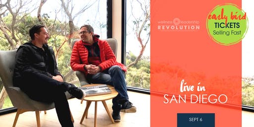 Wellness Leadership Revolution - San Diego | September 6, 2019