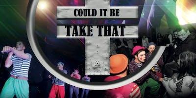Could it be Take That - Take That Tribute Night