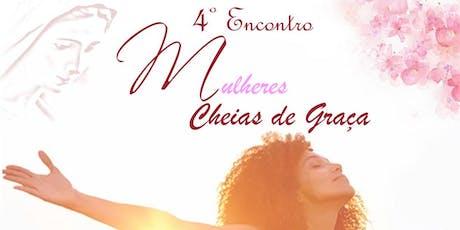 ENCONTRO MULHERES CHEIAS DE GRAÇA tickets