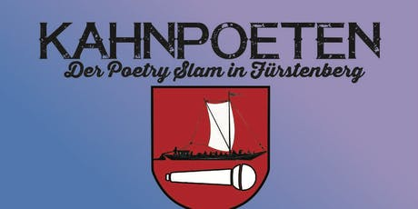 Kahnpoeten: Poetry Slam Fürstenberg | Auf dem See! Tickets