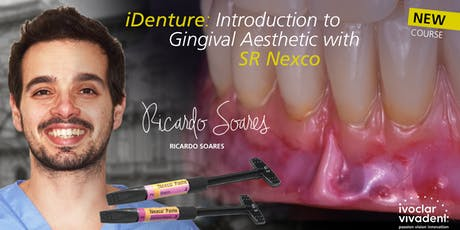 iDenture – Introduction to Gingival Aesthetic with SR Nexco - Skillbond tickets