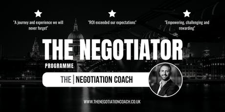 The Negotiator Programme - Grow in Confidence & Maximise Results! tickets