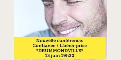 DRUMMONDVILLE - Confiance / Lâcher prise 15$