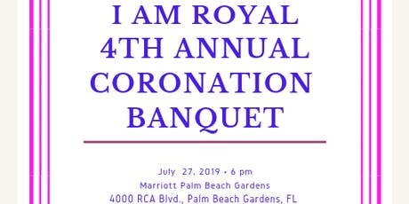 I AM ROYAL 4TH ANNUAL CORONATION BANQUET  tickets