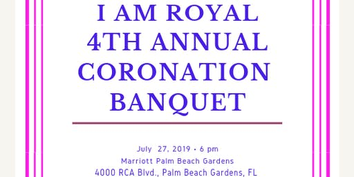 I AM ROYAL 4TH ANNUAL CORONATION BANQUET