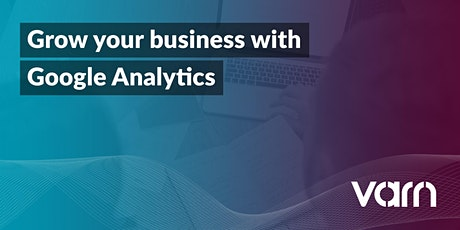 Grow your business with Google Analytics (Beginner) tickets