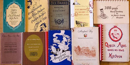 Speaker Series: Familiar Favorites & Forgotten Foods: Collecting Maryland's Recipes