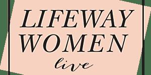 Lifeway Women Live Event