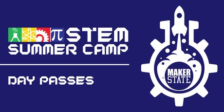 MakerState SummerCamp Day Passes (All Locations) tickets
