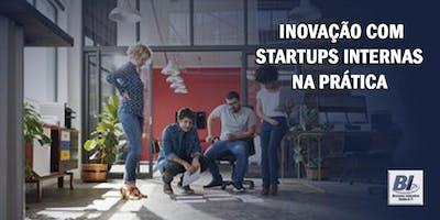 Inova%C3%A7%C3%A3o+com+Startups+internas+na+Pr%C3%A1tica