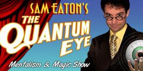 Sam Eaton's The Quantum Eye - Mentalism and Magic Show tickets