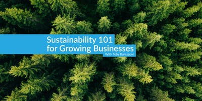 Sustainability 101 for Growing Businesses [FREE SEMINAR]