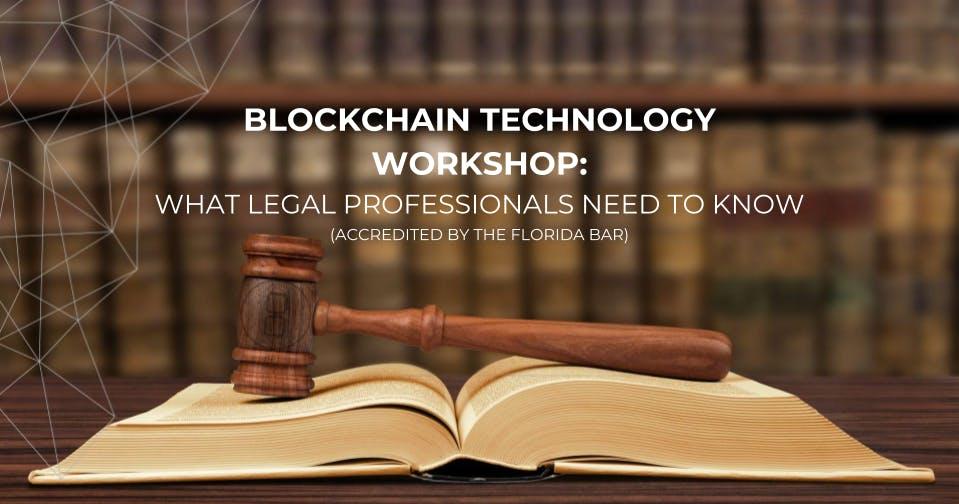 BLOCKCHAIN WORKSHOP: What Legal Professionals
