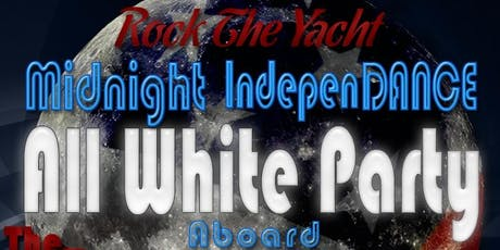 RTY: Midnight IndepenDANCE All White Yacht Party Aboard the Odyssey tickets