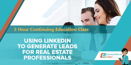 3 Hour CE :: Using LinkedIn to Generate Leads for Real Estate Professionals tickets