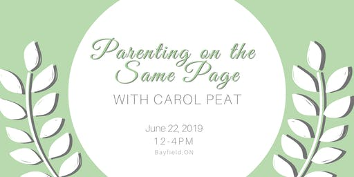 Parenting on the Same Page - taught by Carol Peat