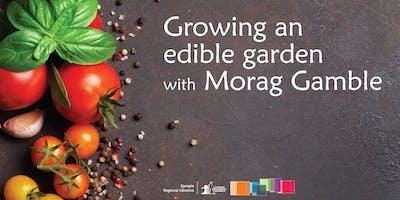 Growing an edible garden with Morag Gamble