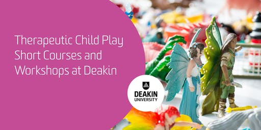 Therapeutic Child Play Short Courses at Deakin