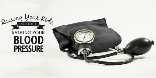 Parent Workshop - Raising Kids Without Raising Your Blood Pressure - January 2020 (Northville)