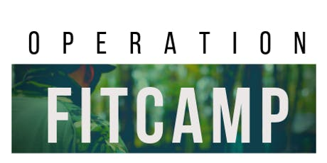 OPERATION FITCAMP - $15 tickets