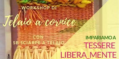 Telaio a Cornice_ Impariamo a TESSERE  Libera_mente