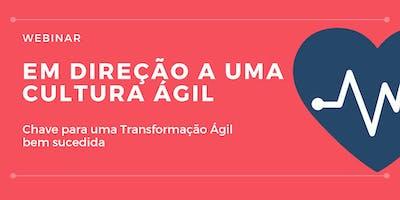 Em direção a uma Cultura Ágil - Chave para uma Transformação Ágil bem sucedida