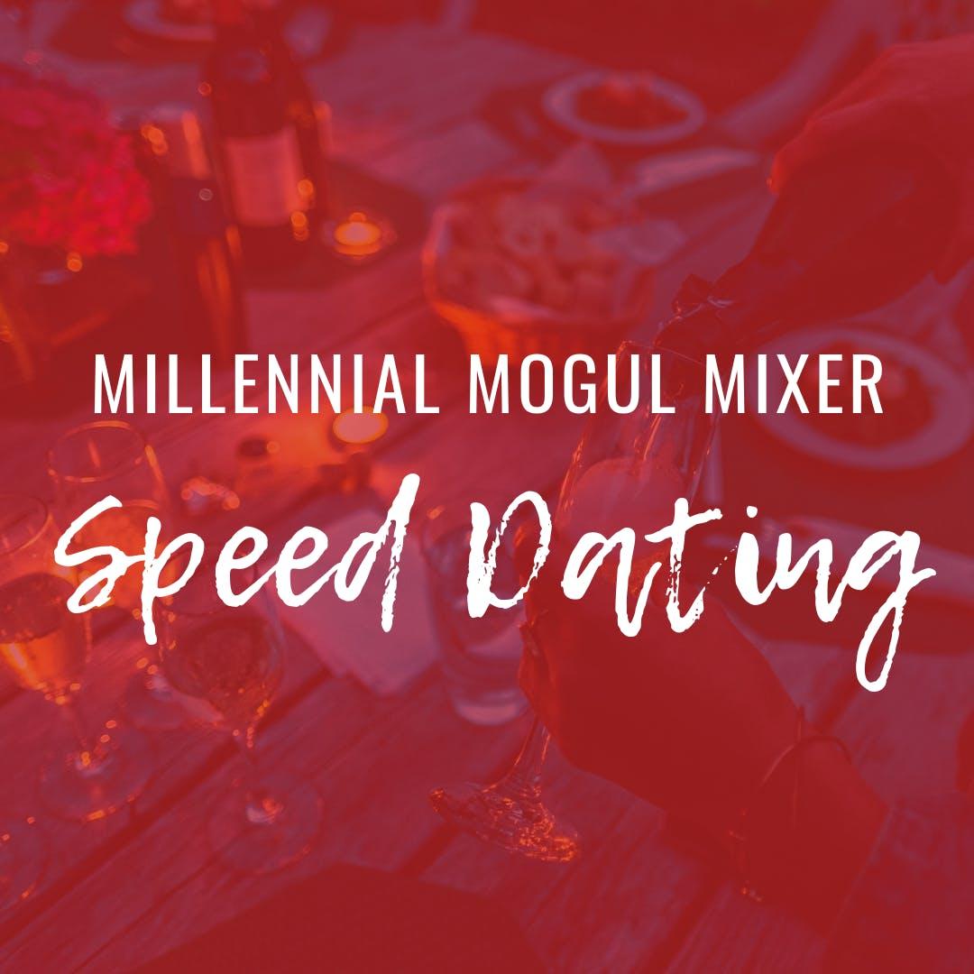 Millennial Mogul Speed Dating Mixer