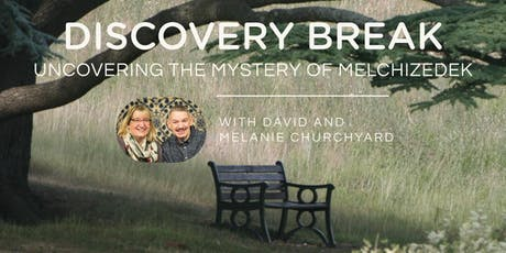 Discovery Break - with David and Melanie Churchyard tickets