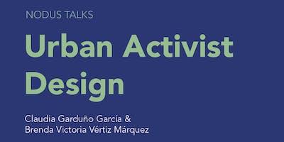 NODUS Talks: Urban Activist Design