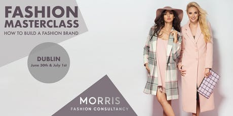 Fashion Business Masterclass - How to Build a Fashion Brand! (Dublin) tickets