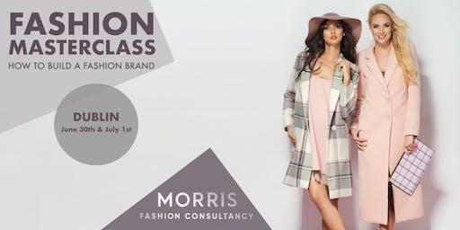 Fashion Business Masterclass - How to Build a Fashion Brand! (Dublin)