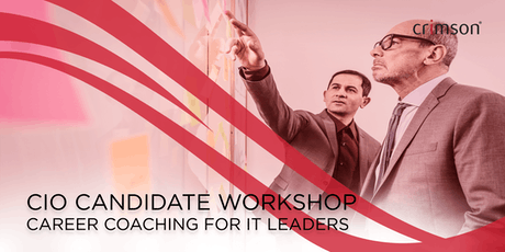 CIO Candidate Workshop - Career coaching for IT Leaders - July 2019 tickets