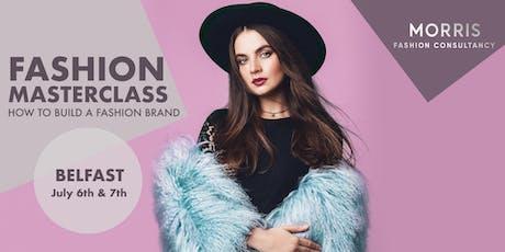 Fashion Business Masterclass - How to Build a Fashion Brand! (Belfast) tickets