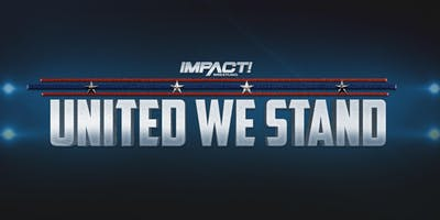 "IMPACT Wrestling Presents ""United We Stand"""