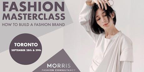 Fashion Business Masterclass - How to Build a Fashion Brand! (Toronto) tickets
