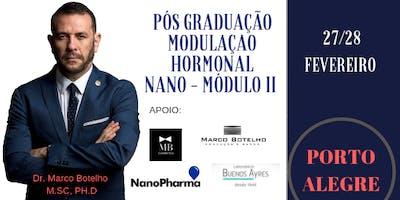 MÓDULO II - PÓS GRADUAÇÃO EM MODULAÇÃO HORMONAL NANO - DR MARCO BOTELHO / PORTO ALEGRE