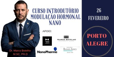 CURSO INTRODUTÓRIO EM MODULAÇÃO HORMONAL NANO - DR MARCO BOTELHO / PORTO ALEGRE