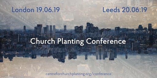 Church Planting Conference 2019 and London Pre-conference