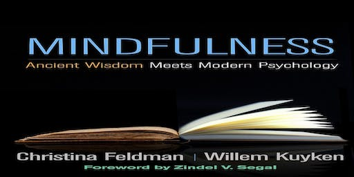 A Masterclass with Willem Kuyken and Christina Feldman - Mindfulness: Ancient Wisdom meets Modern Psychology in the Contemporary World
