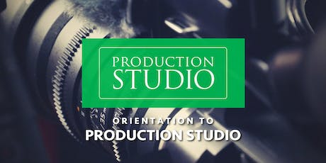 Orientation to Production Studio  tickets