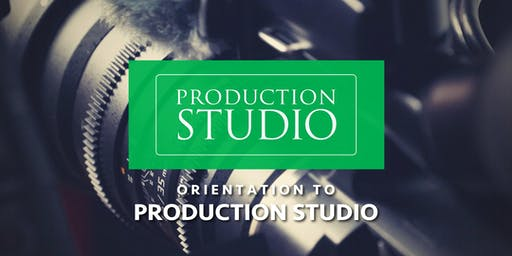Orientation to Production Studio