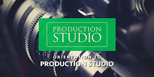 Orientation to Production Studio