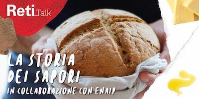 Food Reti_Talk: La storia dei sapori - 4 conferenze su pane, burro, olio e salumi
