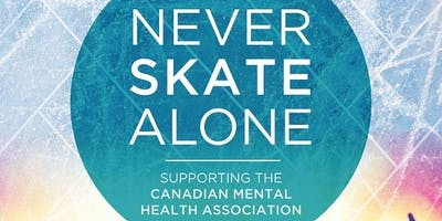 Never Skate Alone (in support of the Canadian Mental Health Association)
