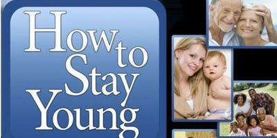 Copy of How to Stay Young the First 100 Years!