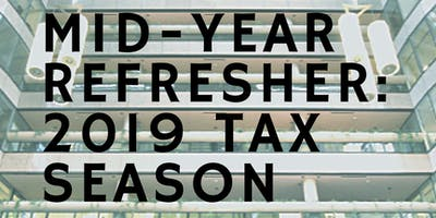 Mid-Year Refresher 2019: Tax Season Update & Review by BOSSED Enterprises