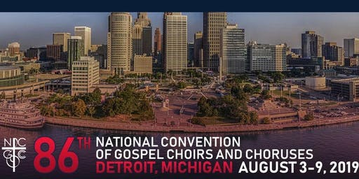 86TH ANNUAL NATIONAL CONVENTION OF GOSPEL CHOIRS & CHORUSES REGISTRATION