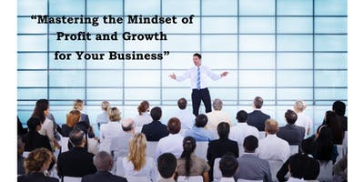 Mastering the Mindset of Profit & Growth for Your Business