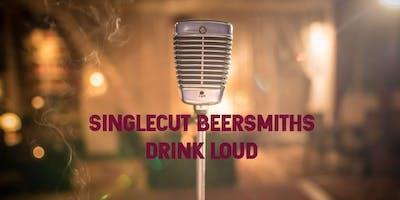 SingleCut Beersmiths Presents: Drink Loud! Feat: B