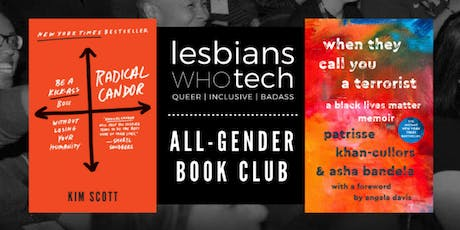Lesbians Who Tech & Allies San Francisco || Networking & All-Gender Book Club (Kim Scott + Patrisse Khan-Cullors + asha bandele) tickets